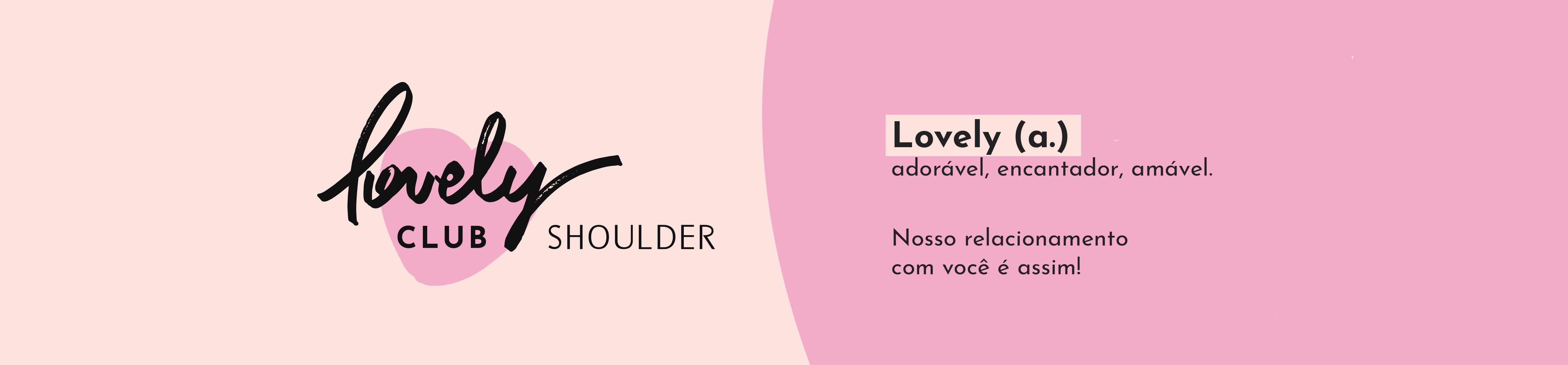 Lovely Club - SHOULDER